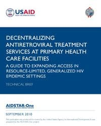Decentralizing Antiretroviral Treatment Services at Primary Health Care Facilities