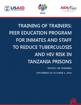 Training of Trainers: Peer Education Program for Inmates and Staff to Reduce Tuberculosis and HIV Risk in Tanzania Prisons