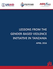 AIDSFree Lessons from the PEPFAR Gender-Based Violence Initiative in Tanzania