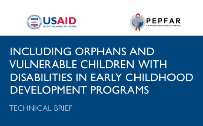 Including Orphans and Vulnerable Children with Disabilities in Early Childhood Development Programs