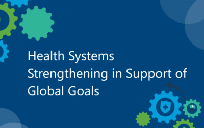 Health Systems Strengthening in Support of Global Goals