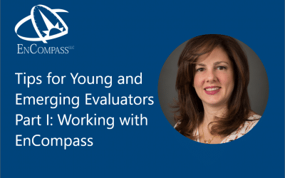 Employment Spotlight—Tips for Young and Emerging Evaluators (YEEs) Part I: Working with EnCompass