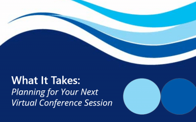 What It Takes: Planning for Your Next Virtual Conference Session